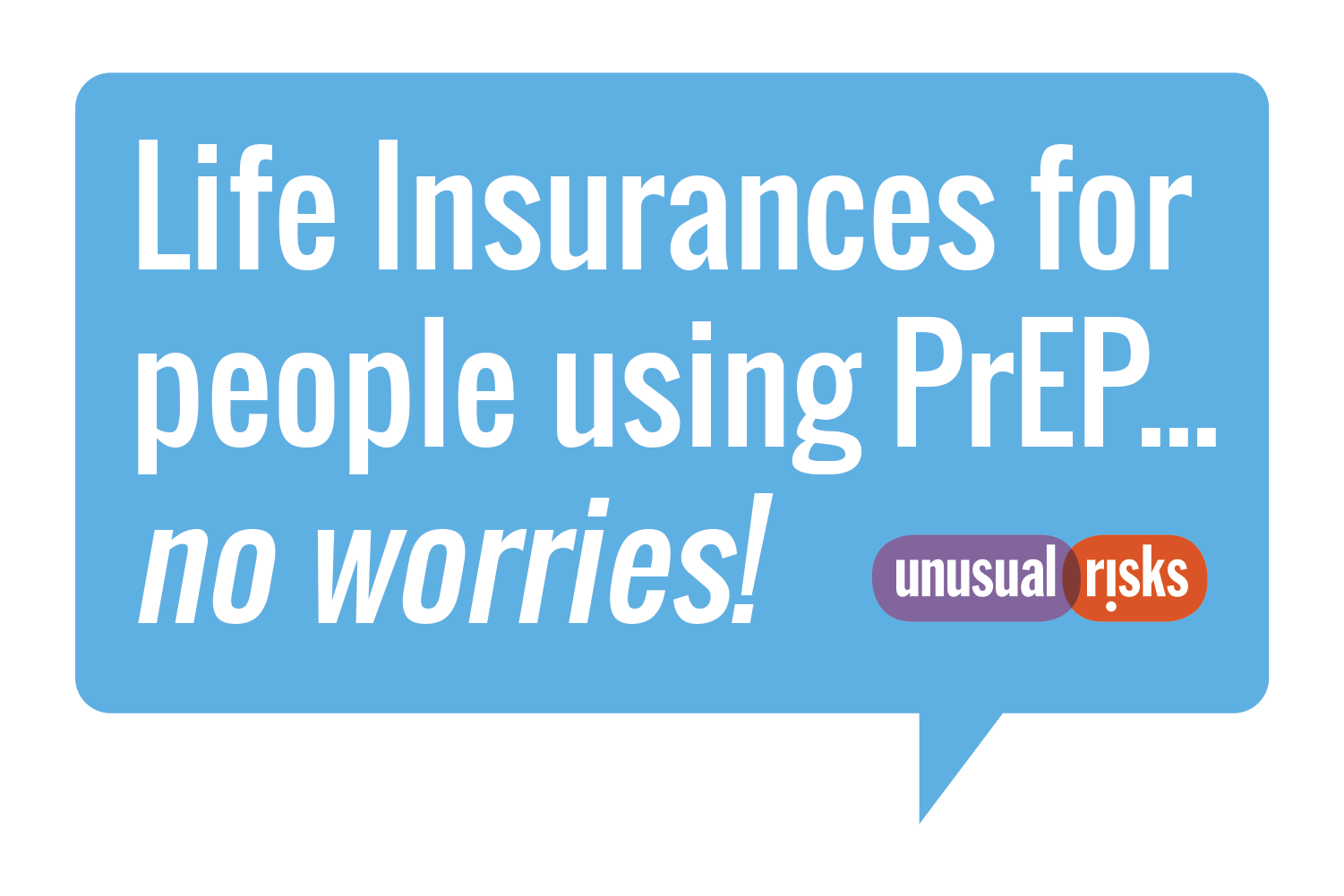 Life insurances for people using PrEP - No Worries!